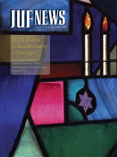 Need information on All Things Jewish in Chicago? Check out the JUF News 2014 Guide to Jewish Living - in print and online!