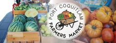 PORT COQUITLAM FARMERS MARKET - Every Thursday till Sept!