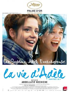 """Blue Is the Warmest Colour (French: La Vie d'Adèle – Chapitres 1 2 – """"The Life of Adèle – Chapters 1 is a 2013 French film written, produced, and directed by Abdellatif Kechiche. Lead actresses: Léa Seydoux and Adèle Exarchopoulos. Beau Film, Inter Video, Michael Haneke, Cinema Posters, Movie Posters, Seydoux, Blue Is The Warmest Colour, Color Blue, French Movies"""