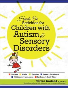 Hands on Activities for Children With Autism & Sensory Disorders: Recipes, Crafts, Exercises, Sensory Enrichment,...