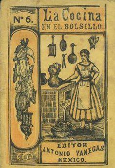 La Cocina en el Bolsillo: A Turn-of-the-Century Pocket Cookbook Series Mexican Cookbook, Mexican Food Recipes, Tapas Menu, Vintage Cookbooks, American Food, So Little Time, Vintage Prints, Art Images, Folk Art