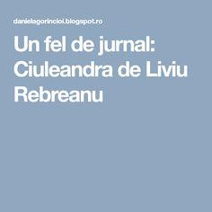 Un fel de jurnal: Ciuleandra de Liviu Rebreanu