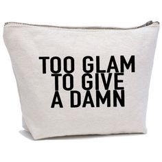 Too Glam to Give A Damn Makeup Bag Cosmetic Pouch Cosmetic Bag MakeUp... ($17) ❤…