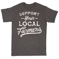 Support Your Local Farmers Short Sleeve Tee