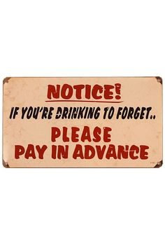 KEGWORKS DRINKING TO FORGET PLEASE PAY IN ADVANCE METAL BAR SIGN