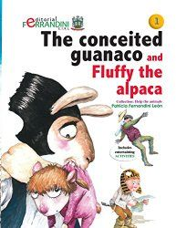 The conceited guanaco and Fluffy the alpaca (Help the animals Book 1)