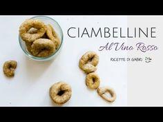CIAMBELLINE AL VINO RICETTA FACILISSIMA!!- RICETTE DI GABRI Kitchen Brasita