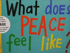 Video - What Does Peace Feel Like? by Vladimir Radunsky Remembrance Day Activities, Remembrance Day Art, What Is Peace, Peace Crafts, Peace Education, International Day Of Peace, Social Studies Classroom, Peace Art, Leader In Me