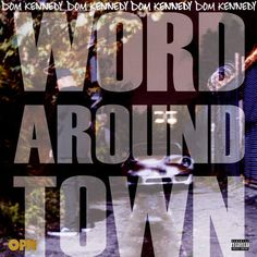 """DOM Kennedy is back with """"Word Around Town,"""" his first solo joint since last year's Los Angeles Is Not For Sale, Vol. 1. This will appear on Vol. 2, which is due later this year. Click to listen..."""