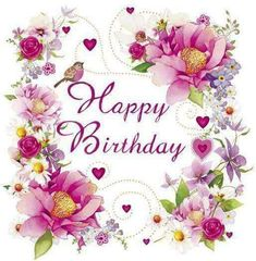 Happy Birthday - Floral - Custom Edit By: lechezz Happy Birthday Floral, Birthday Wishes Flowers, Birthday Wishes For Kids, Happy Birthday Art, Happy Birthday Wishes Quotes, Birthday Blessings, Happy Birthday Pictures, Happy Birthday Greetings, Birthday Greeting Cards