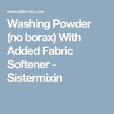 Washing Powder (no borax) With Added Fabric Softener - Sistermixin
