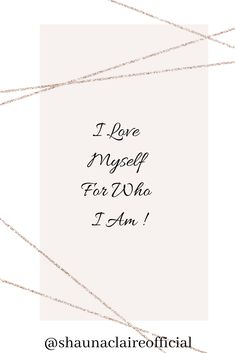 """Your Daily Affirmation with Shauna Claire """"I love myself for who I am"""" If you love this then don't forget to Like, Pin, Comment and share. You can find out more about Shauna Claire vie her website. Inspirational Quotes For Women, Motivational Quotes, Alternative Therapies, Love You, My Love, Business Motivation, Daily Affirmations, Self Esteem, Te Amo"""