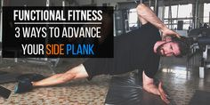 Side planks are great for building core strength and stability as well as total body unity, aesthetics, and injury recovery. Use these 3 tips to upgrade your side planks to fit your unique goals.