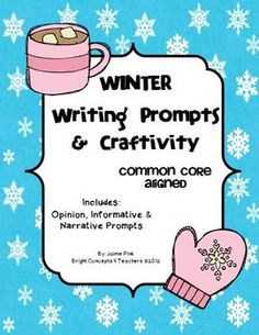 Winter Writing Prompts and Craftivity: This writing packet is designed to give your students practice with 3 Common Core writing forms: opinion, informative and narrative. Includes: prompts, graphic organizers, checklists, rubrics, writing paper and more.$