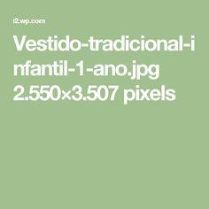 Vestido-tradicional-infantil-1-ano.jpg 2.550×3.507 pixels
