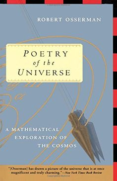 Poetry of the Universe: A Mathematical Exploration of the Cosmos: Robert Osserman: 9780385474290: Amazon.com: Books