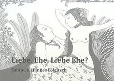 Liebe. Ehe. Liebe Ehe?: Ein fragmentarischer, dialogischer Einblick mit Liedern und Texten
