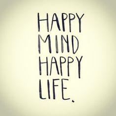 Happy mind....happy life!  #LoveYourself #LiveYourLife #Enjoy #HaveFun #BeHappy #Smile #Laugh #Life #Happy