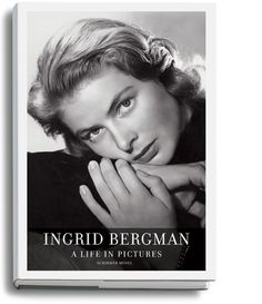 Ingrid Bergman: a Life in Pictures 1915-1982 by Isabella Rossellini and Lothar Schirmer