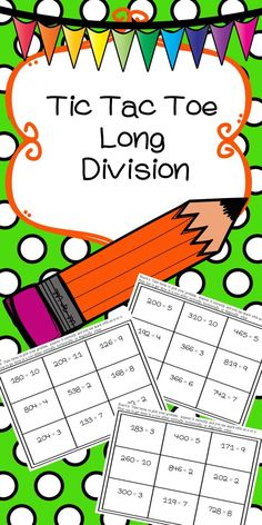 Fun way to practice long division! Tic Tac Toe!