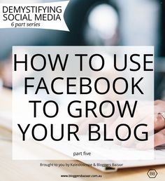 How to use Facebook to grow your blog plus tools and examples #blogging #socialmedia #facebook