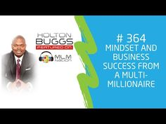 Holton Buggs - Exclusive Interview on Mindset and Business Success From A Multi-Millionaire Holton Buggs, The Millions, Mindset, Leadership, Insight, My Life, Interview, Success, Training