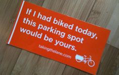 Sticker If I Had Biked Today This Parking Spot Would Be Yours (car sticker)