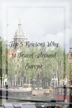top 5 reasons why to travel around Europe