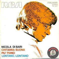 ARTISTA: NICOLA DI BARI LATO A: CHITARRA SUONA PIU' PIANO LATO B: LONTANO, LONTANO