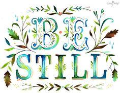 Be still Artwork by Katie Daisy (www.KatieDaisy.com)
