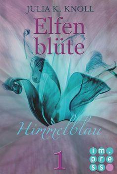 Ka - Sa`s Buchfinder: [Rezension] Elfenblüte 1 - Himmelblau von Julia K....