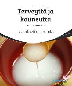 Terveyttä ja kauneutta edistävä riisimaito  #Riisimaidon runsas vitamiini- ja #mineraalipitoisuus tekee siitä mainion tuotteen ihon- ja #hiustenhoitoon.  #Kauneus