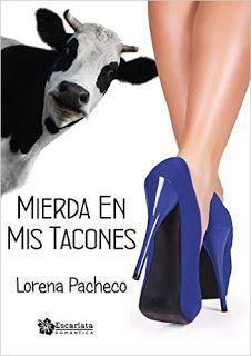 Mis Lecturas.: Mierda en mis tacones. Lorena Pacheco