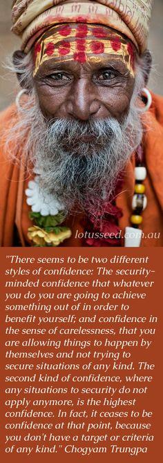 Confidence - Equanimity - Upekha - Chogyam Trungpa Buddhist Zen quotes by lotusseed.com.au