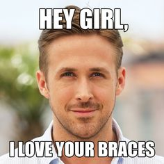 RYAN LIKES YOUR BRACES, and so do we! Rock your brace face today!