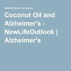 Coconut Oil and Alzheimer's - NewLifeOutlook | Alzheimer's