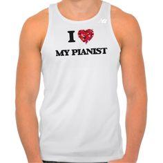 I Love My Pianist Tshirt Tank Tops