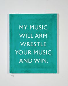 My Must Will Arm Wrestle Your Music and Win - Poster Art #teal #turquoise