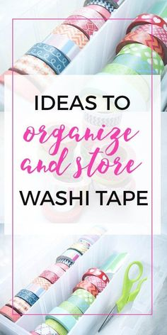 Organize Washi Tape - Ideas for storing and organizing washi tape! [Attn: those who bullet journal!]