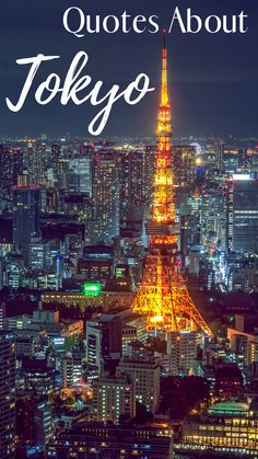 Looking for the top quotes about Tokyo, Japan? We've compiled a list of the best Tokyo quotes from famous lines from books, articles and well known Japanese authors to Japan travel quotes and fun descriptions of Japanese food and culture. Includes quotes from Anthony Bourdain about food in Japan! Top Quotes, Best Quotes, Hiking Quotes, Japan Travel, Adventure Travel, Inspirational Quotes, Paris, City