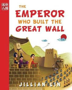 The Emperor Who Built The Great Wall (Once Upon A Time In China) (Volume 1)