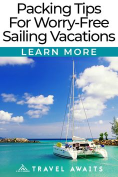 Packing Tips For Worry Free Sailing Vacations