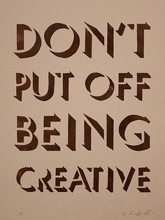 Be Creative - print this up for the wall