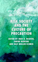 Risk Society and the Culture of Precaution