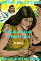 Adam and Eve disobey God., an ebook by Denzil Petersen at Smashwords Genesis 3, Everlasting Life, Adam And Eve, Bible Stories, God, Books, Movie Posters, Color, Adam An Eve