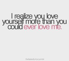 """""""I realize you love yourself more than you could ever love me."""" Taylor Swift - Picture To Burn Taylor Swift Album, Taylor Lyrics, Music Lyrics, Country Lyrics, Country Songs, Taylor Swift Pictures, Soundtrack To My Life, Thoughts And Feelings, Songs"""