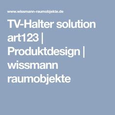Fantastisch TV Halter Solution Art123 | Produktdesign | Wissmann Raumobjekte