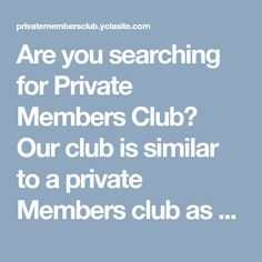 Are you searching for Private Members Club? Our club is similar to a private Members club as we offer bespoke VIP packages for you to enjoy in the main room or in our private VIP area. Bespoke, Vip, Searching, Club, Room, Taylormade, Bedroom, Rooms, Peace