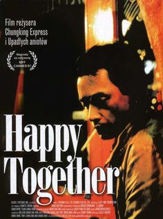 Happy Together - directed by Wong Kar-Wai