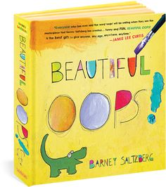 Have you read the book Beautiful Oops! by Barney Saltzberg? Celebrate Oops on January It is a super fun, interactive book that teaches kids that it's OK to make mistakes! Art Books For Kids, Childrens Books, Kid Books, Baby Books, Best Children Books, Story Books, Up Book, Book Art, Beautiful Oops